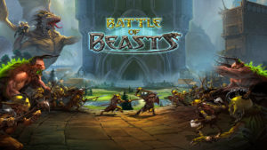 Battle of Beasts - Fantasy gepaart mit Strategie-Spiele
