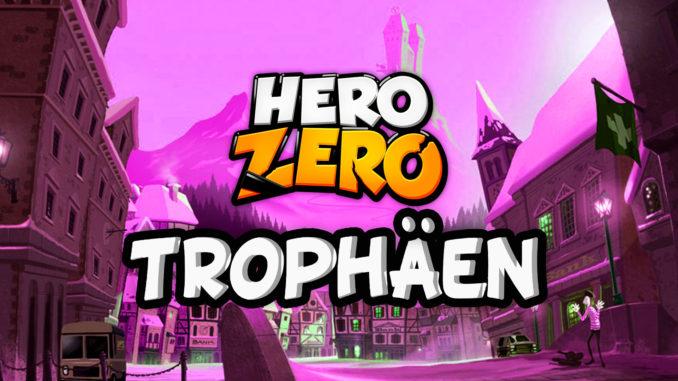 Neue Hero-Zero Trophäen