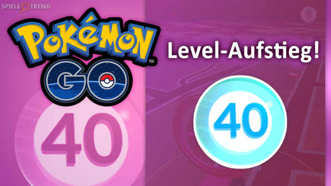 Pokémon GO Level 40 Spieler Liste & XP