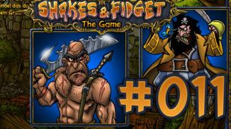 Let's Play Shakes und Fidget #011