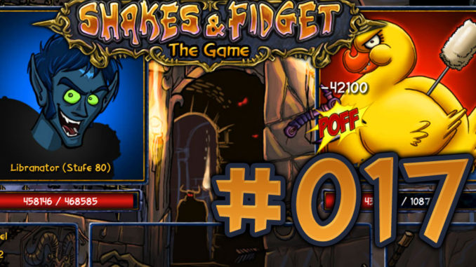 Let's Play Shakes und Fidget #017