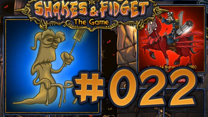 Shakes und Fidget #022