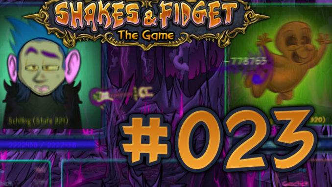 Let's Play Shakes und Fidget #023