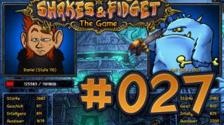 Let's Play Shakes und Fidget #027