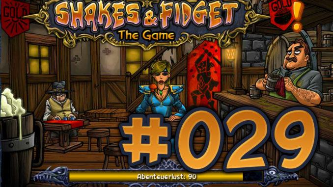 Let's Play Shakes und Fidget #029