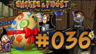 Let's Play Shakes und Fidget #036