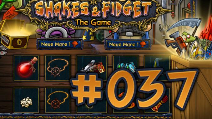 Let's Play Shakes und Fidget #037