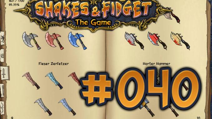 Let's Play Shakes und Fidget #040