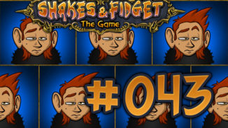 Let's Play Shakes and Fidget #043